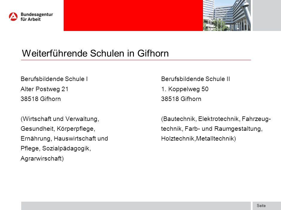 Seite Weiterführende Schulen in Gifhorn Berufsbildende Schule IBerufsbildende Schule II Alter Postweg 211. Koppelweg 5038518 Gifhorn (Wirtschaft und V