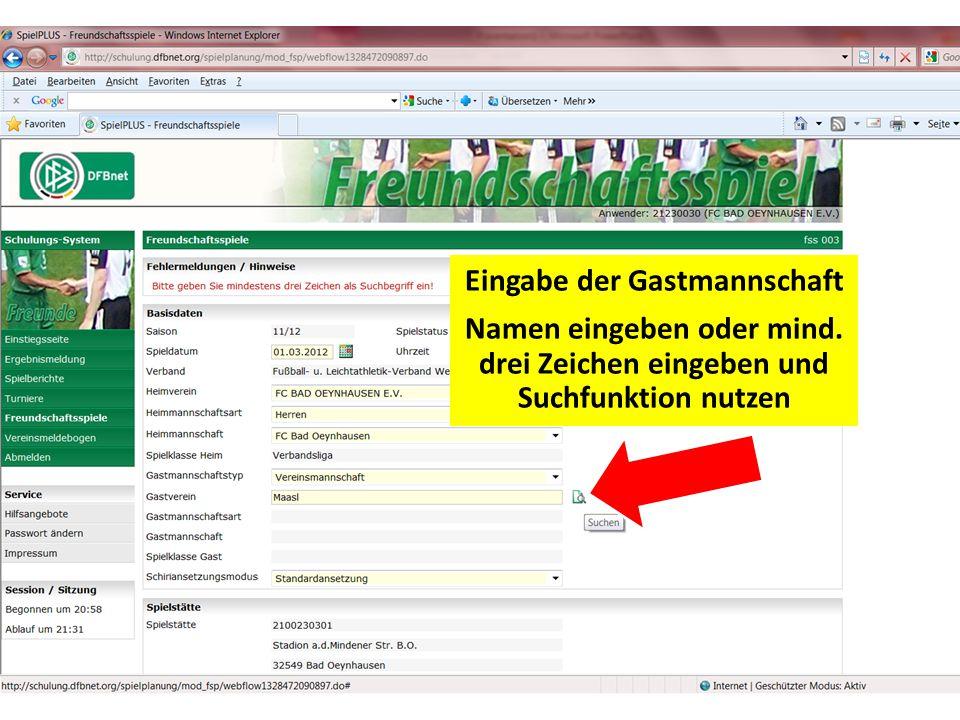 Eingabe der Gastmannschaft Namen eingeben oder mind. drei Zeichen eingeben und Suchfunktion nutzen