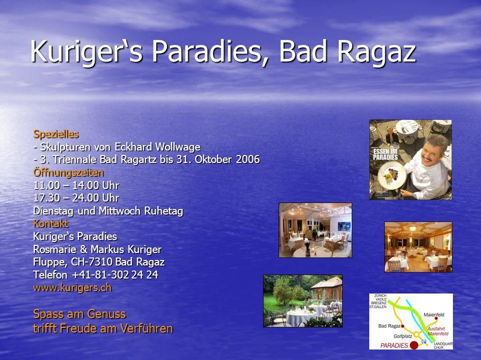 Kurigers Paradies, Bad Ragaz Spezielles - Skulpturen von Eckhard Wollwage - 3. Triennale Bad Ragartz bis 31. Oktober 2006 Öffnungszeiten 11.00 – 14.00