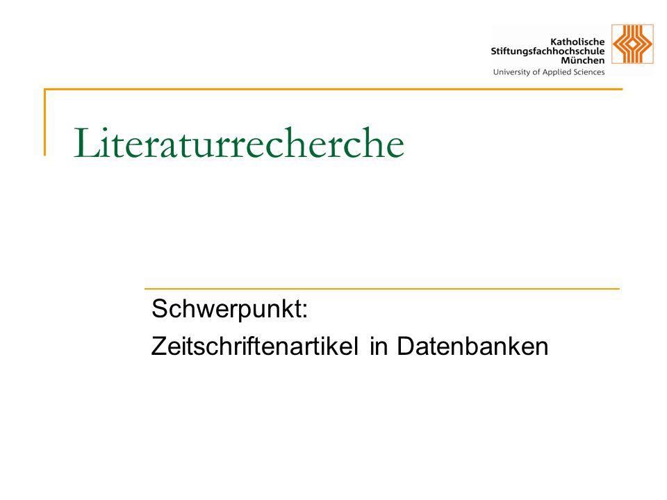 Literaturrecherche Schwerpunkt: Zeitschriftenartikel in Datenbanken
