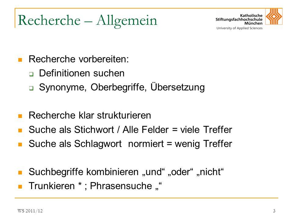 WS 2011/123 Recherche – Allgemein Recherche vorbereiten: Definitionen suchen Synonyme, Oberbegriffe, Übersetzung Recherche klar strukturieren Suche al