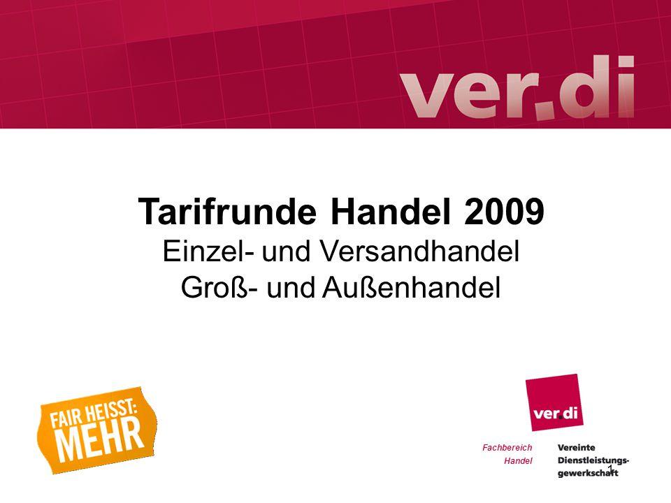 Fachbereich Handel Fachbereich Handel Tarifrunde Handel 2009 Einzel- und Versandhandel Groß- und Außenhandel 1