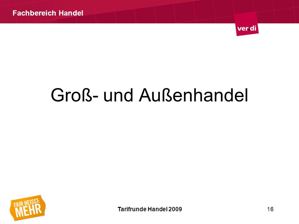 Fachbereich Handel Groß- und Außenhandel Tarifrunde Handel 200916