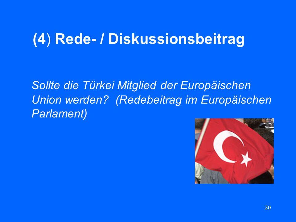 20 (4) Rede- / Diskussionsbeitrag Sollte die Türkei Mitglied der Europäischen Union werden? (Redebeitrag im Europäischen Parlament)