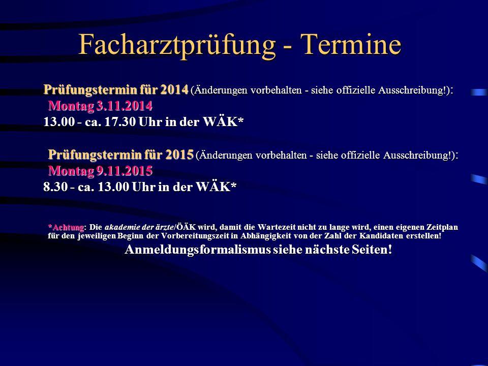 Facharztprüfung - Termine Prüfungstermin für 2014 (Änderungen vorbehalten - siehe offizielle Ausschreibung!) : Prüfungstermin für 2014 (Änderungen vor