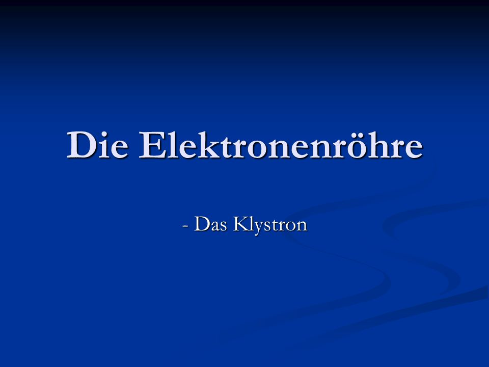 Die Elektronenröhre - Das Klystron