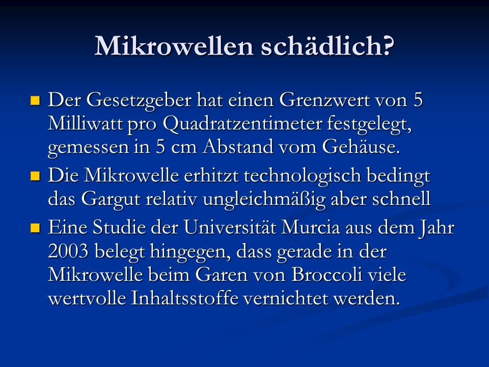 Mikrowellen schädlich.