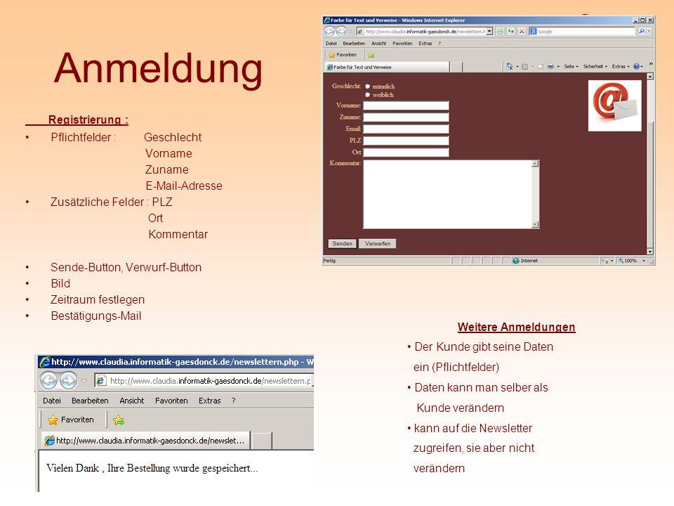 Anmeldung Registrierung : Pflichtfelder : Geschlecht Vorname Zuname E-Mail-Adresse Zusätzliche Felder : PLZ Ort Kommentar Sende-Button, Verwurf-Button