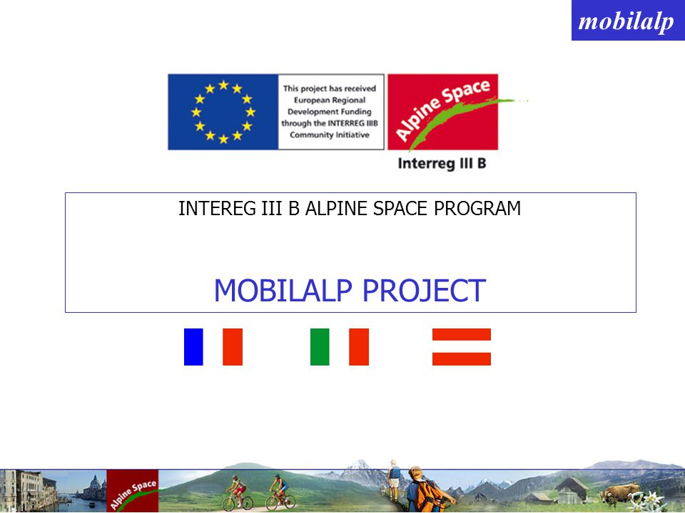 mobilalp INTEREG III B ALPINE SPACE PROGRAM MOBILALP PROJECT