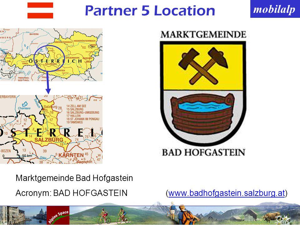 mobilalp Partner 5 Location Marktgemeinde Bad Hofgastein Acronym: BAD HOFGASTEIN(www.badhofgastein.salzburg.at)