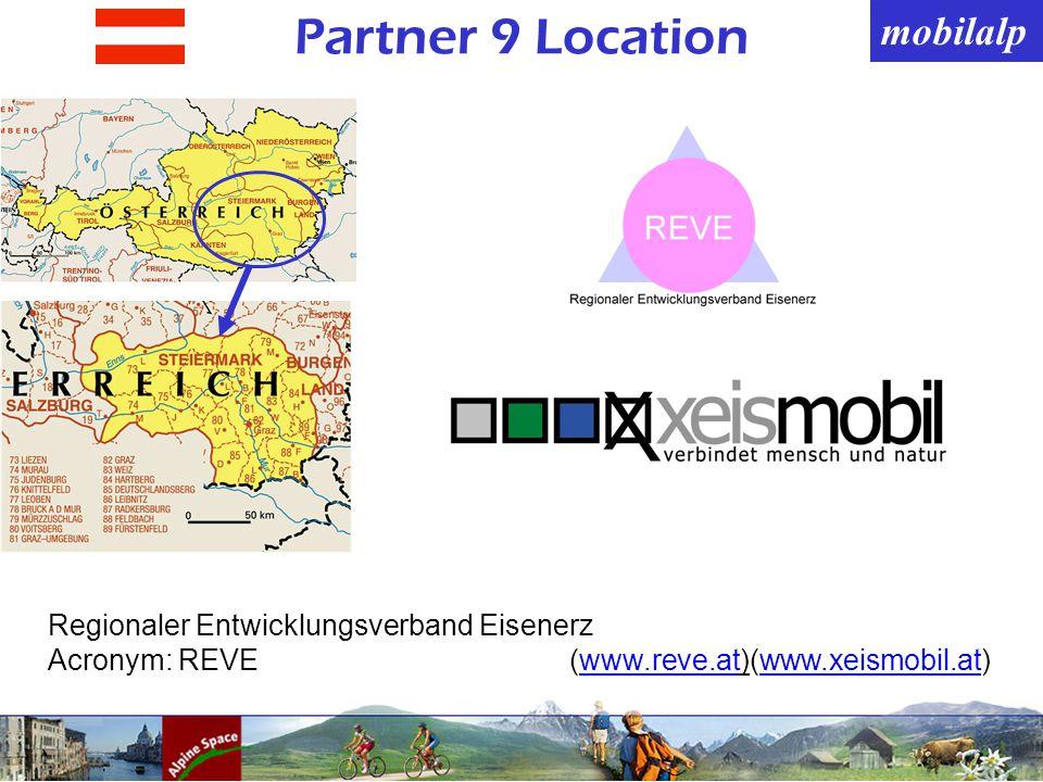 mobilalp Partner 9 Location Regionaler Entwicklungsverband Eisenerz Acronym: REVE(www.reve.at)(www.xeismobil.at)