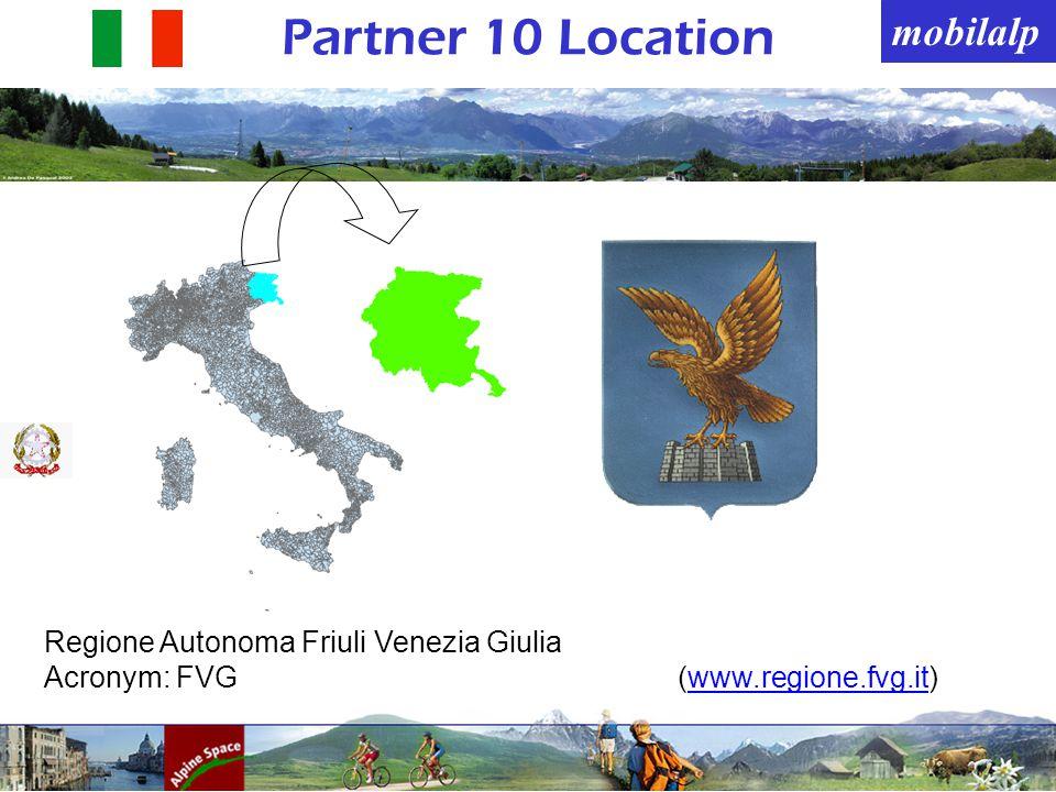 mobilalp Partner 10 Location Regione Autonoma Friuli Venezia Giulia Acronym: FVG(www.regione.fvg.it)