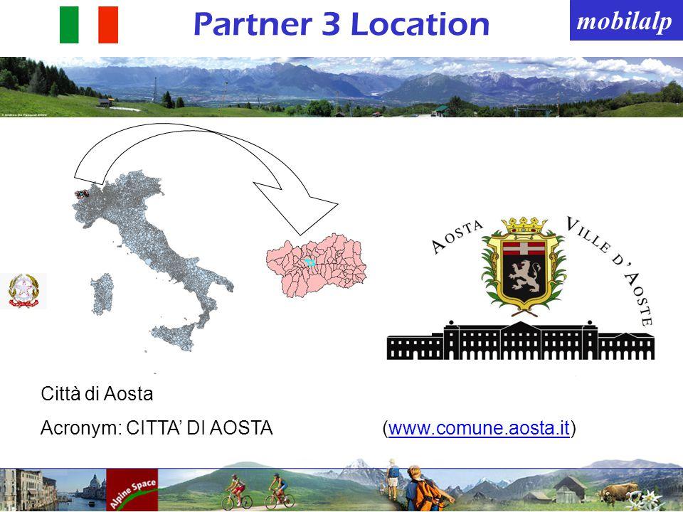 mobilalp Partner 3 Location Città di Aosta Acronym: CITTA DI AOSTA(www.comune.aosta.it)