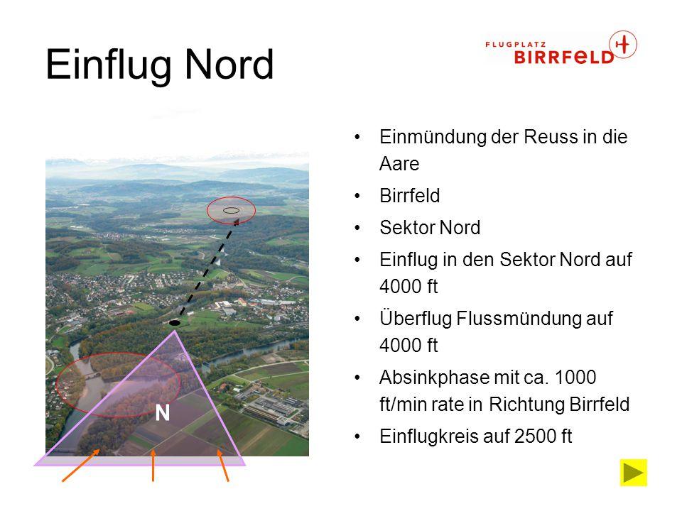 Einflug Nord Einmündung der Reuss in die Aare Birrfeld Sektor Nord Einflug in den Sektor Nord auf 4000 ft Überflug Flussmündung auf 4000 ft Absinkphas