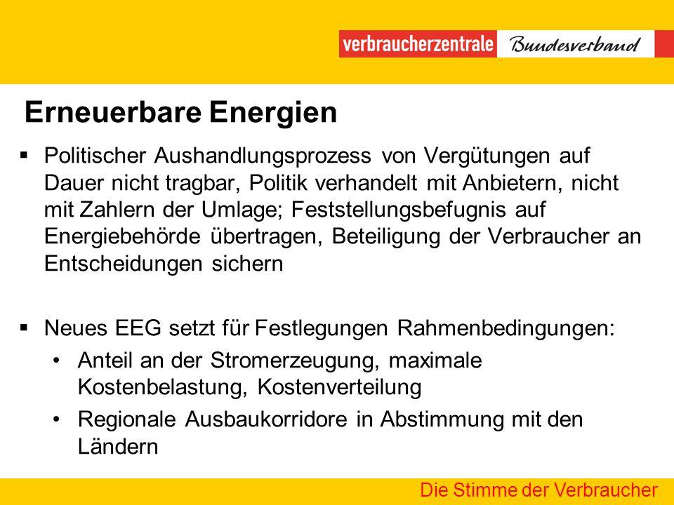 Erneuerbare Energien Die Stimme der Verbraucher Politischer Aushandlungsprozess von Vergütungen auf Dauer nicht tragbar, Politik verhandelt mit Anbiet