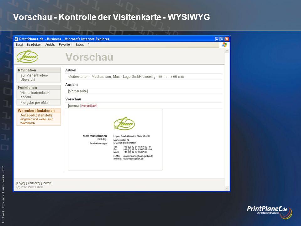 PrintPlanet – Präsentation BusinessSolution - 2012 Vorschau - Kontrolle der Visitenkarte - WYSIWYG