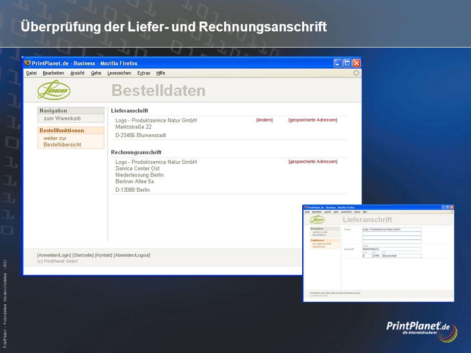 PrintPlanet – Präsentation BusinessSolution - 2012 Überprüfung der Liefer- und Rechnungsanschrift