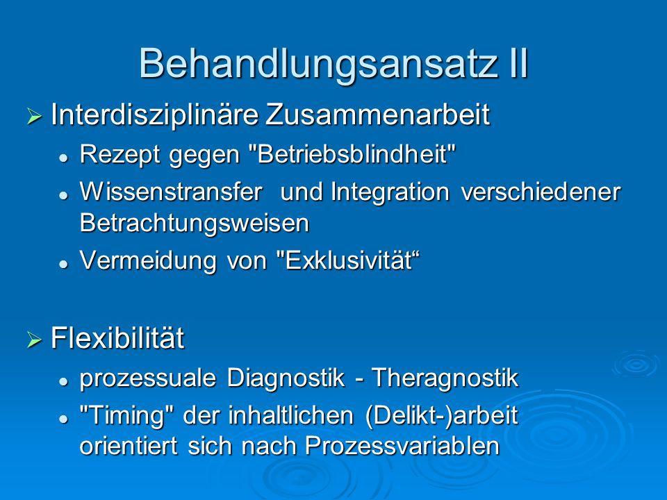 Behandlungsansatz II Interdisziplinäre Zusammenarbeit Interdisziplinäre Zusammenarbeit Rezept gegen