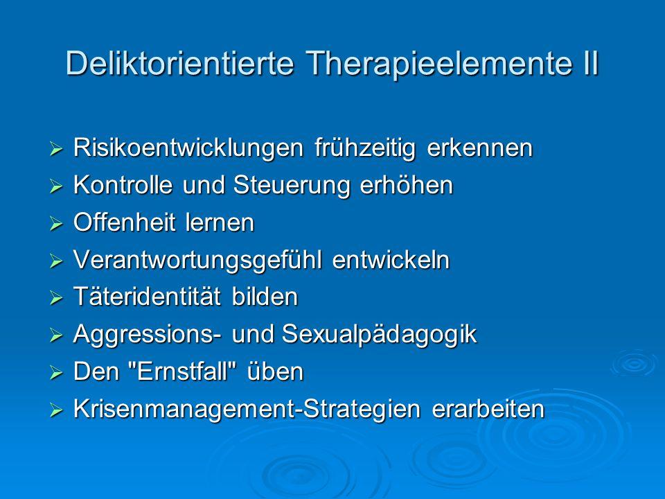 Deliktorientierte Therapieelemente II Risikoentwicklungen frühzeitig erkennen Risikoentwicklungen frühzeitig erkennen Kontrolle und Steuerung erhöhen