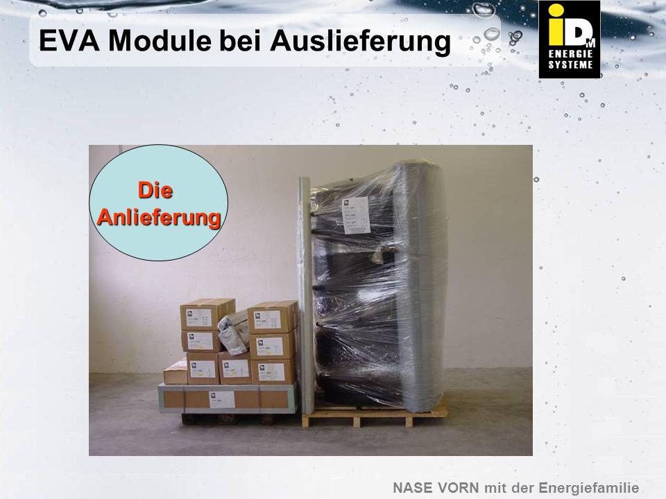NASE VORN mit der Energiefamilie EVA Module bei Auslieferung DieAnlieferung