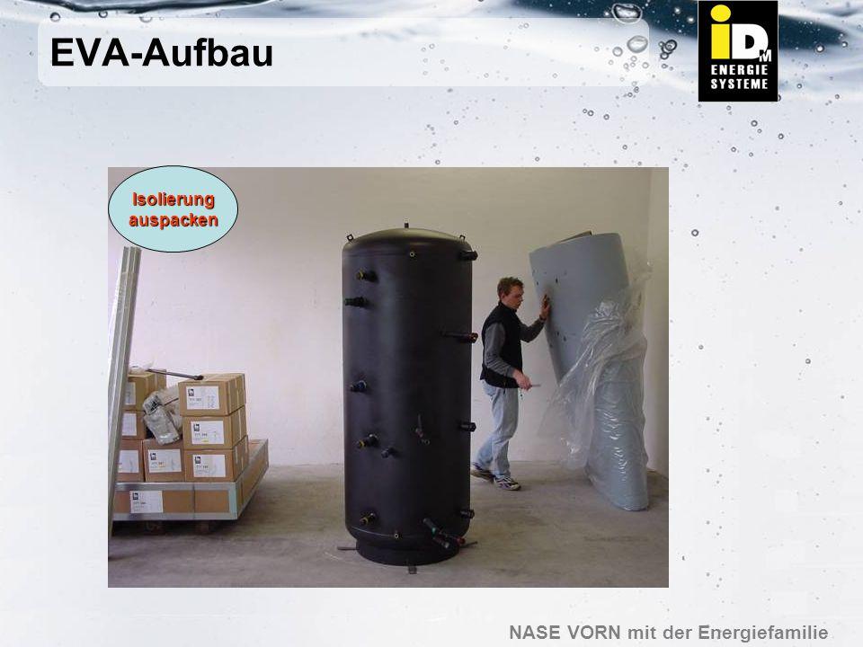 NASE VORN mit der Energiefamilie EVA-Aufbau Isolierungauspacken