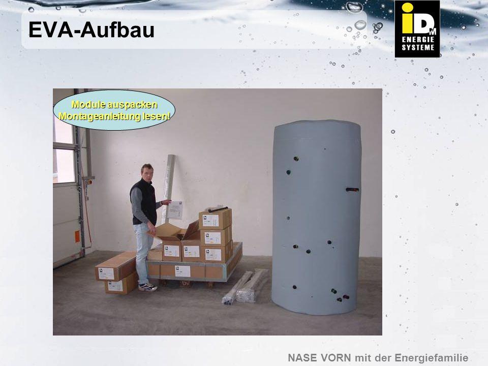 NASE VORN mit der Energiefamilie EVA-Aufbau Nach 5 Stunden: Das fertige Heizhaus mit IDM-EVA!