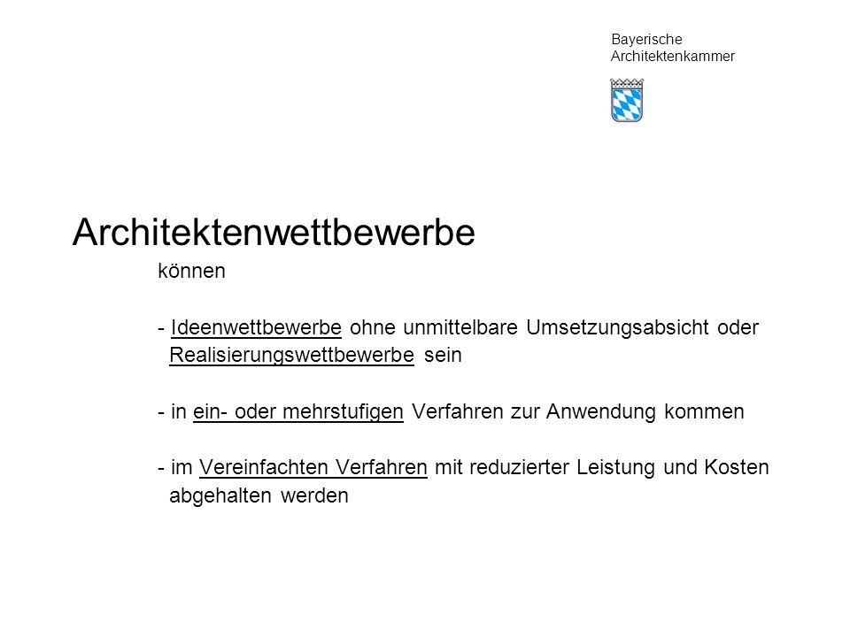 Bayerische Architektenkammer Architektenwettbewerbe mit -fachspezifischer Aufgabenstellung (Staudamm, Kernreaktor etc.) können als Einladungswettbewerb durchgeführt werden.