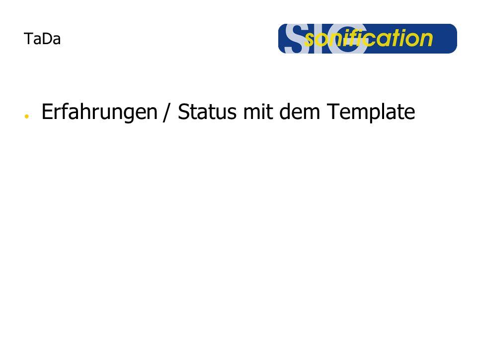 TaDa Erfahrungen / Status mit dem Template