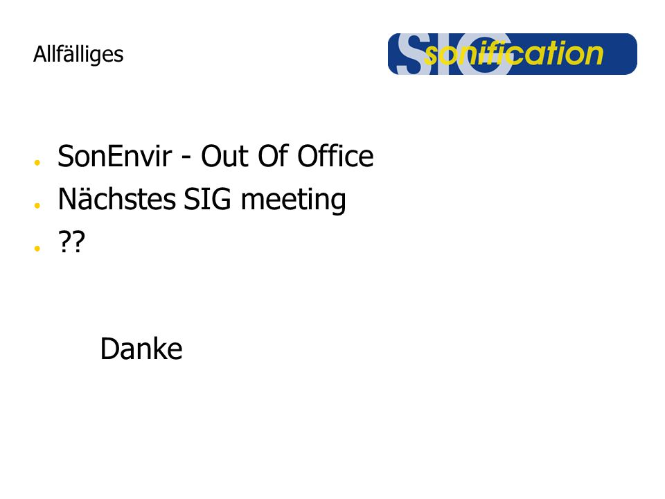 Allfälliges SonEnvir - Out Of Office Nächstes SIG meeting Danke