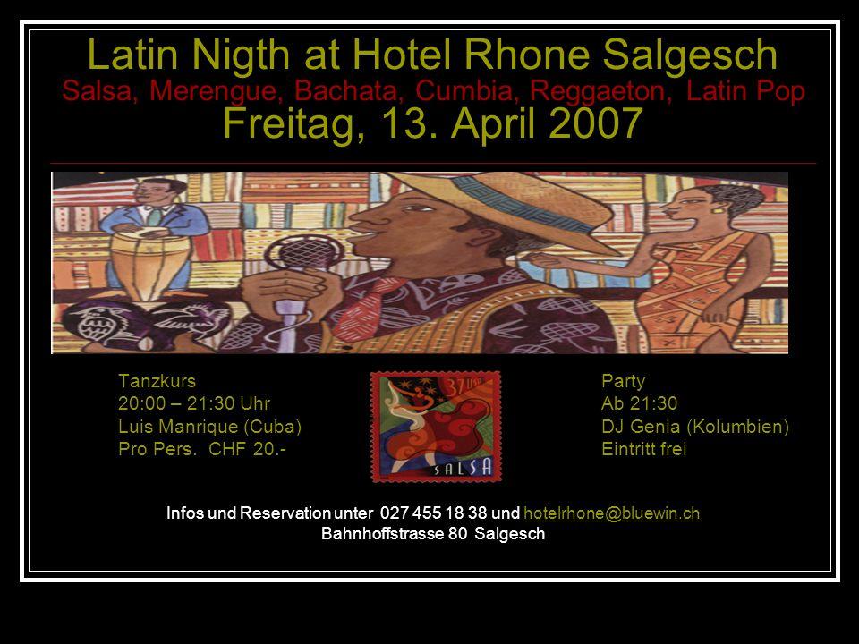 Latin Nigth at Hotel Rhone Salgesch Salsa, Merengue, Bachata, Cumbia, Reggaeton, Latin Pop Freitag, 13.