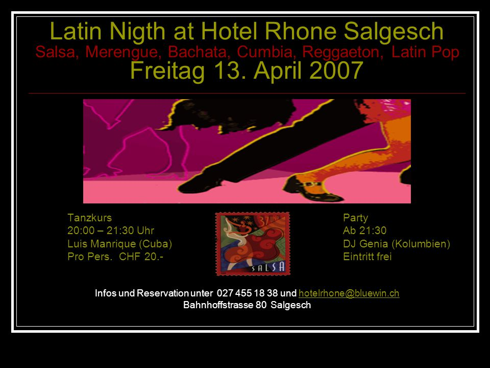 Latin Nigth at Hotel Rhone Salgesch Salsa, Merengue, Bachata, Cumbia, Reggaeton, Latin Pop Freitag 13.
