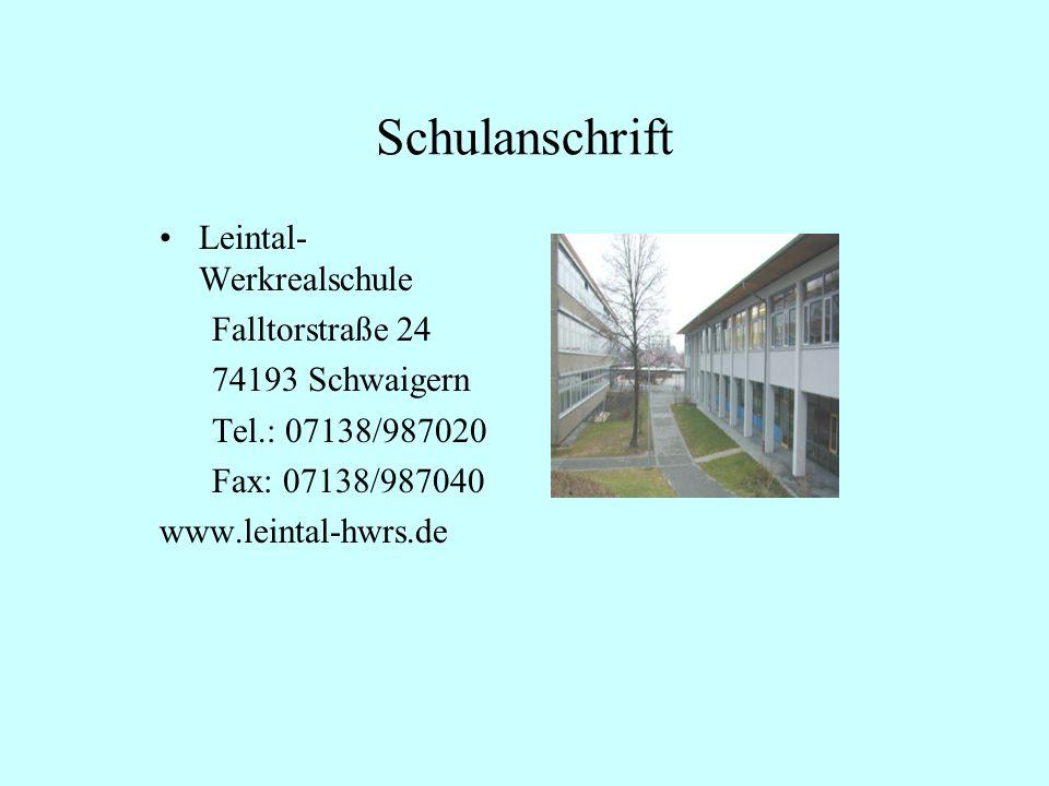 Schulanschrift Leintal- Werkrealschule Falltorstraße 24 74193 Schwaigern Tel.: 07138/987020 Fax: 07138/987040 www.leintal-hwrs.de