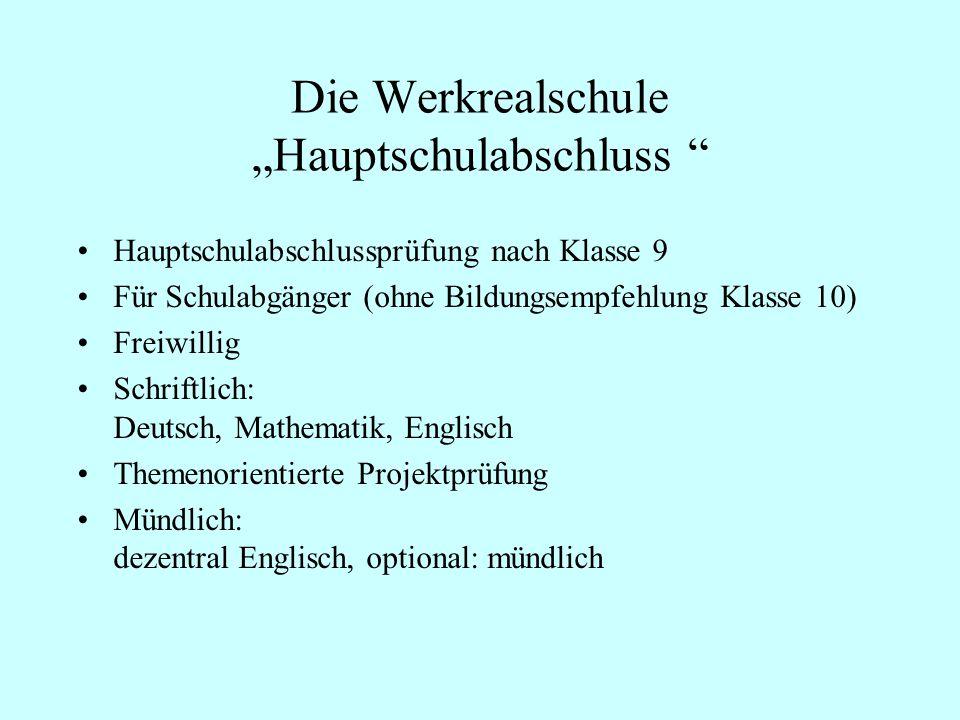 Die Werkrealschule Hauptschulabschluss Hauptschulabschlussprüfung nach Klasse 9 Für Schulabgänger (ohne Bildungsempfehlung Klasse 10) Freiwillig Schri