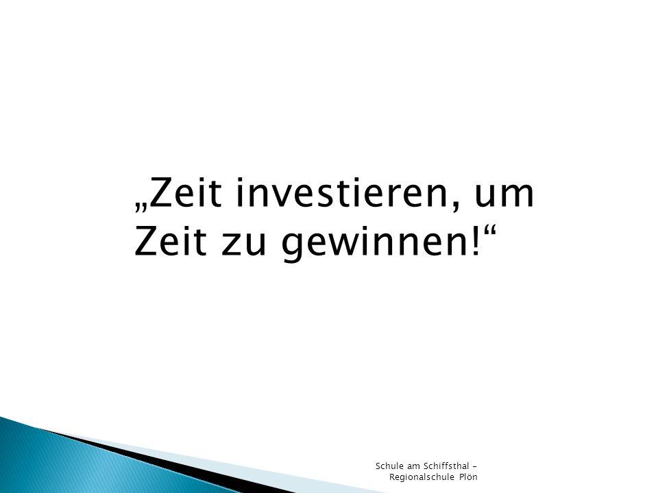 Zeit investieren, um Zeit zu gewinnen!