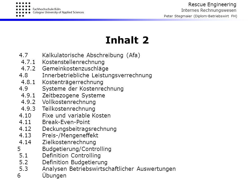 Rescue Engineering Internes Rechnungswesen Peter Stegmaier (Diplom-Betriebswirt FH) Inhalt 2 4.7Kalkulatorische Abschreibung (Afa) 4.7.1Kostenstellenr