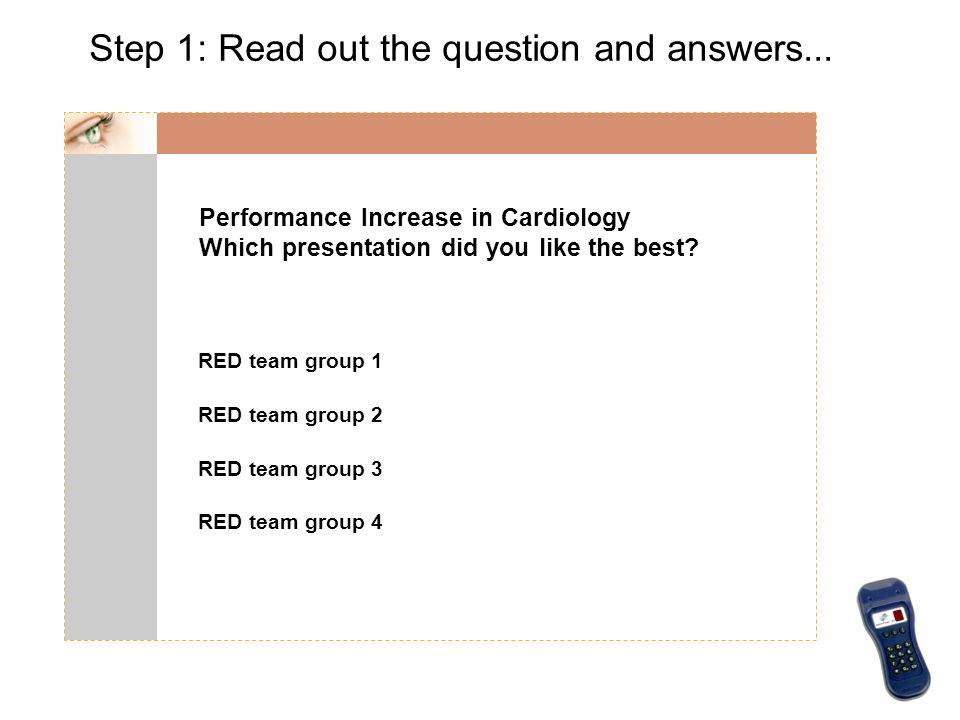 RED team group 1 RED team group 2 RED team group 3 RED team group 4 Performance Increase in Cardiology Which presentation did you like the best? Step