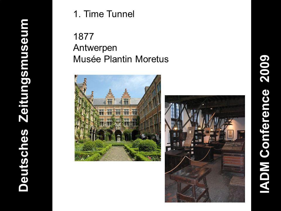 Deutsches Zeitungsmuseum IADM Conference 2009 1.Time Tunnel 1877 Antwerpen Musée Plantin Moretus