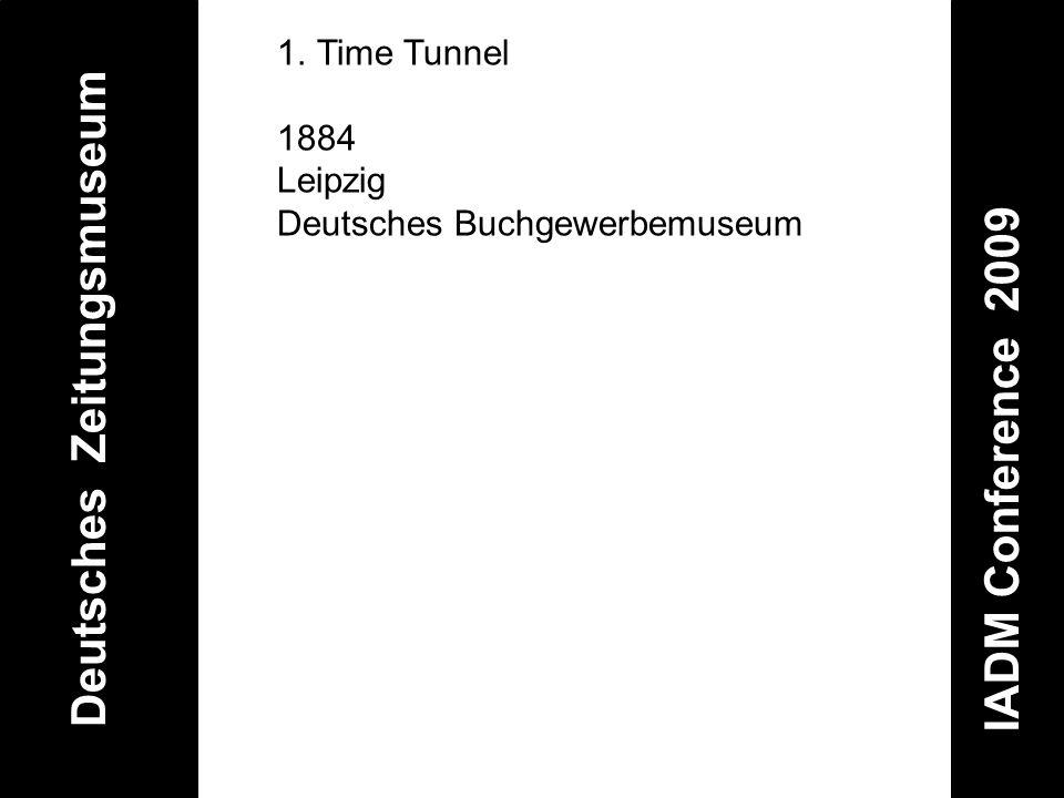 Deutsches Zeitungsmuseum IADM Conference 2009 1.Time Tunnel 1884 Leipzig Deutsches Buchgewerbemuseum