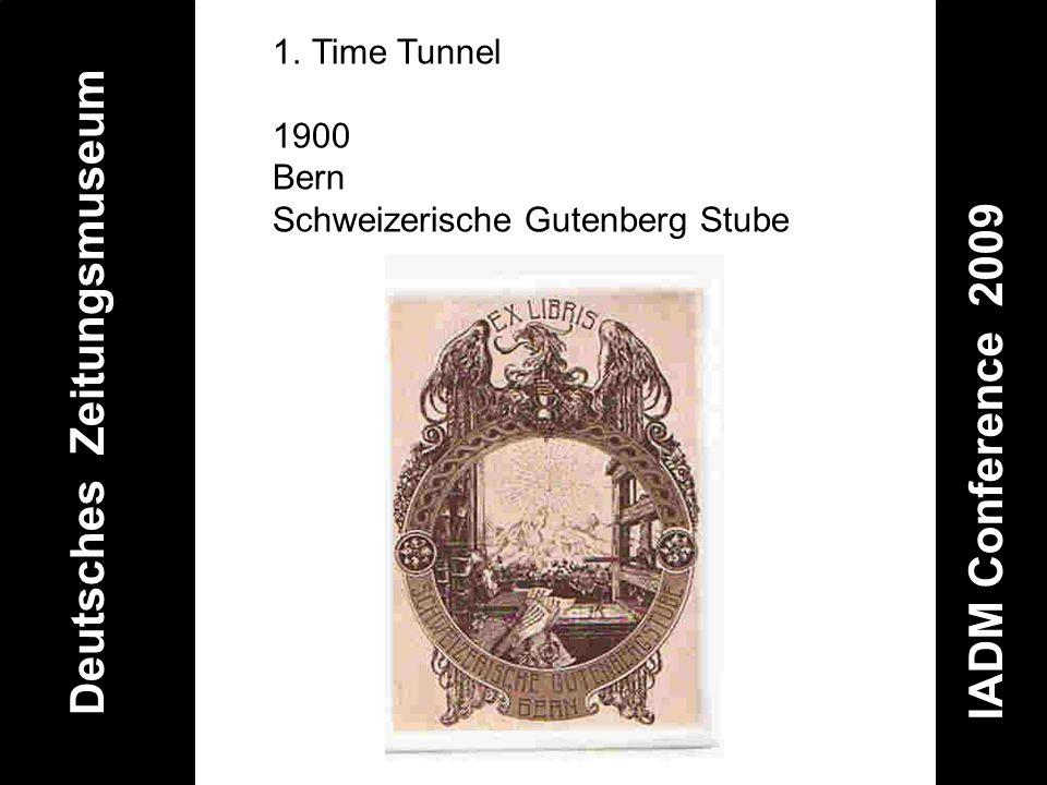 Deutsches Zeitungsmuseum IADM Conference 2009 1.Time Tunnel 1900 Bern Schweizerische Gutenberg Stube