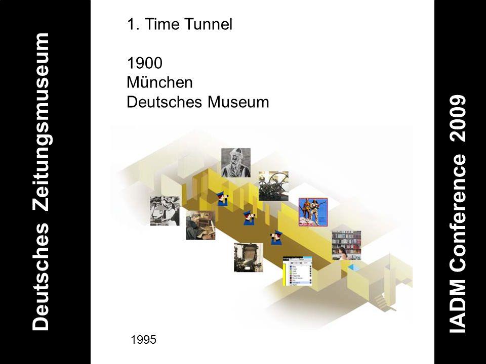 Deutsches Zeitungsmuseum IADM Conference 2009 1.Time Tunnel 1900 München Deutsches Museum 1995