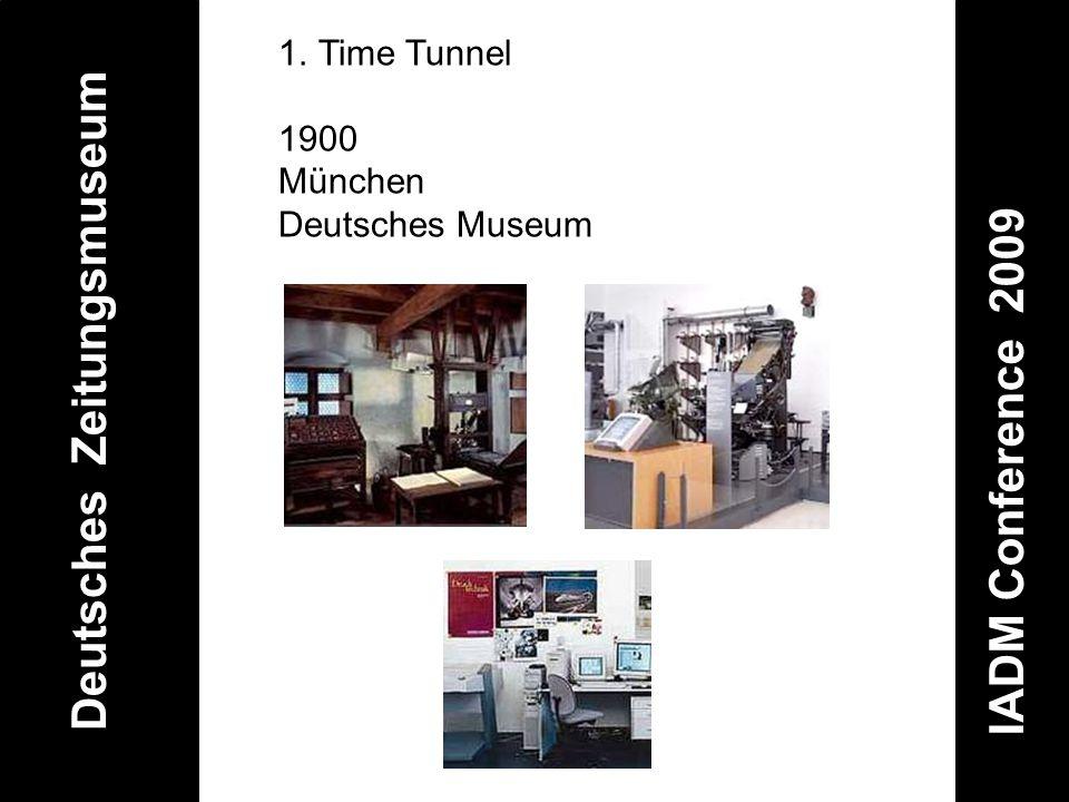 Deutsches Zeitungsmuseum IADM Conference 2009 1.Time Tunnel 1900 München Deutsches Museum