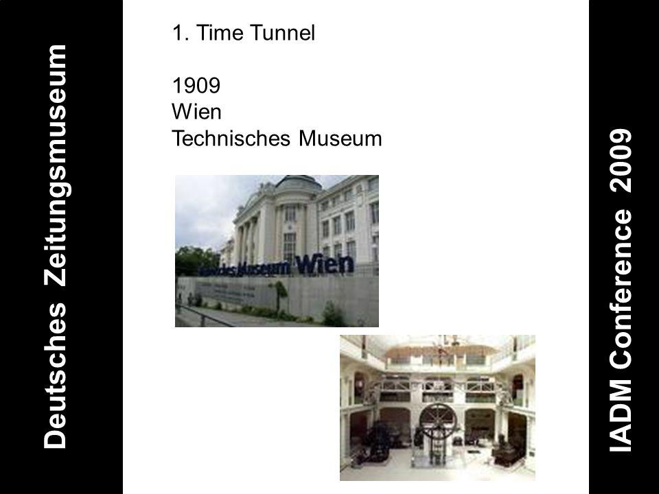 Deutsches Zeitungsmuseum IADM Conference 2009 1.Time Tunnel 1909 Wien Technisches Museum