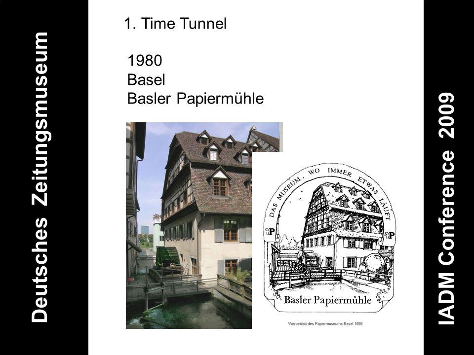 Deutsches Zeitungsmuseum IADM Conference 2009 1.Time Tunnel 1980 Basel Basler Papiermühle