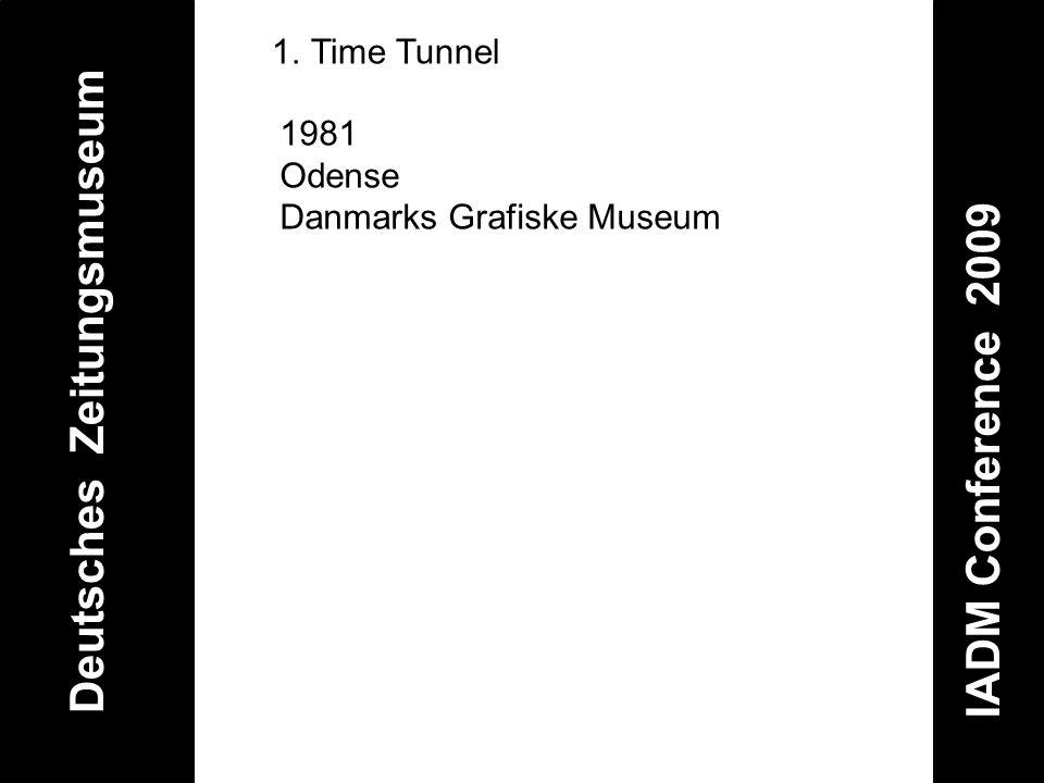 Deutsches Zeitungsmuseum IADM Conference 2009 1.Time Tunnel 1981 Odense Danmarks Grafiske Museum