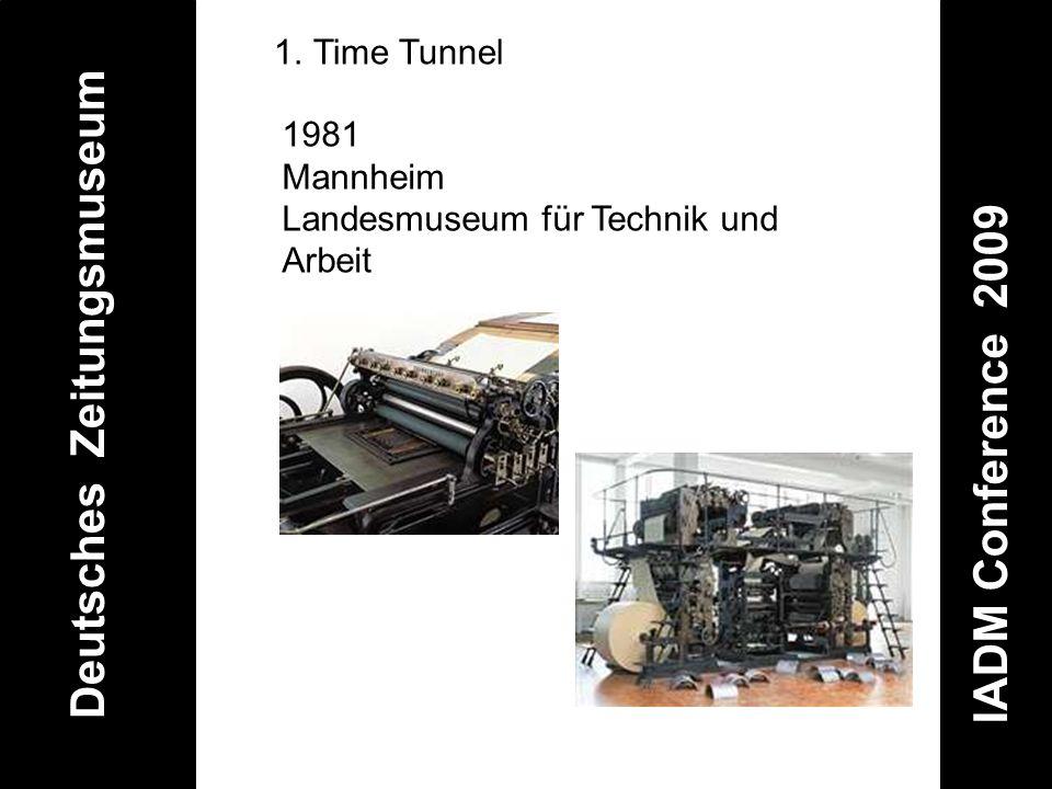 Deutsches Zeitungsmuseum IADM Conference 2009 1.Time Tunnel 1981 Mannheim Landesmuseum für Technik und Arbeit