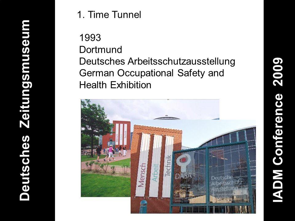 Deutsches Zeitungsmuseum IADM Conference 2009 1.Time Tunnel 1993 Dortmund Deutsches Arbeitsschutzausstellung German Occupational Safety and Health Exh