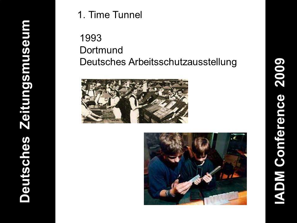 Deutsches Zeitungsmuseum IADM Conference 2009 1.Time Tunnel 1993 Dortmund Deutsches Arbeitsschutzausstellung