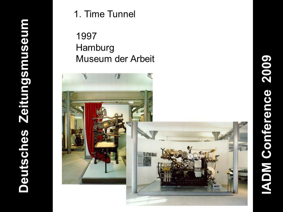 Deutsches Zeitungsmuseum IADM Conference 2009 1.Time Tunnel 1997 Hamburg Museum der Arbeit