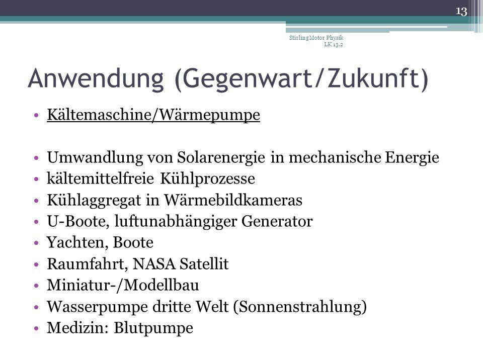 Anwendung (Gegenwart/Zukunft) Kältemaschine/Wärmepumpe Umwandlung von Solarenergie in mechanische Energie kältemittelfreie Kühlprozesse Kühlaggregat i