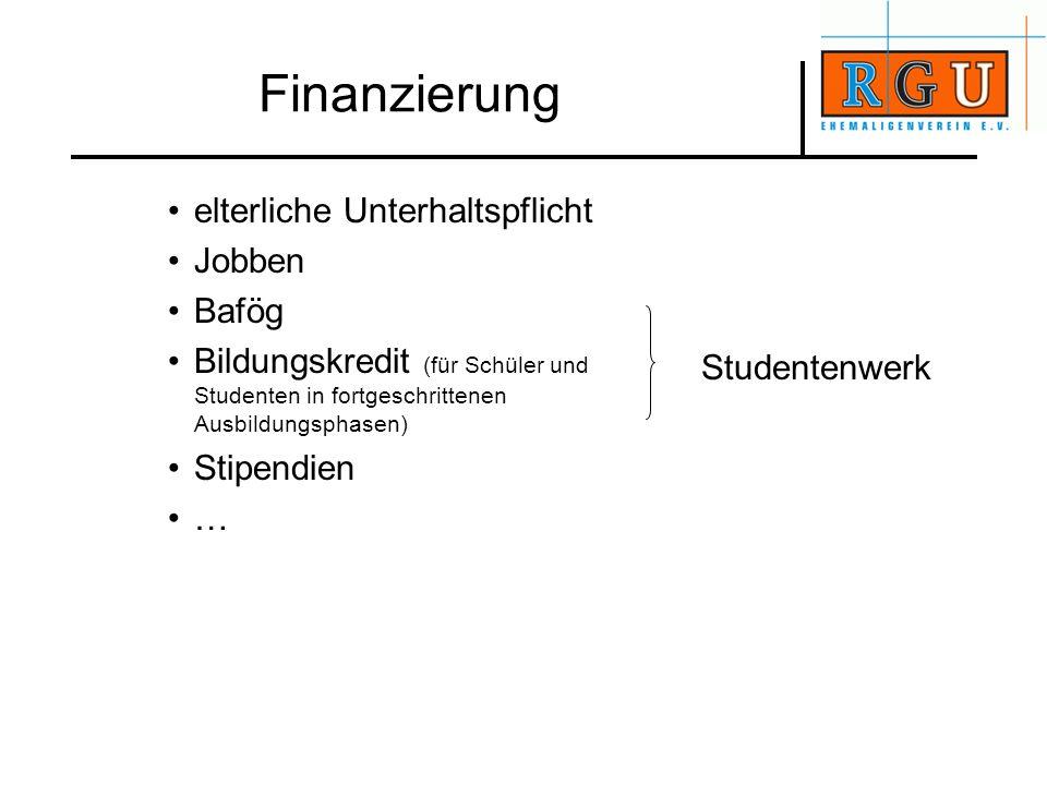 elterliche Unterhaltspflicht Jobben Bafög Bildungskredit (für Schüler und Studenten in fortgeschrittenen Ausbildungsphasen) Stipendien … Finanzierung